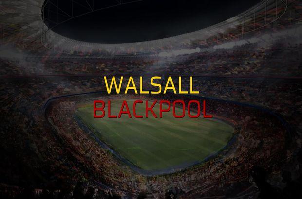 Walsall - Blackpool rakamlar