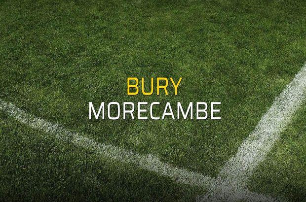 Bury - Morecambe karşılaşma önü