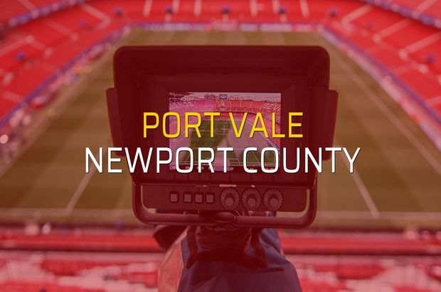 Port Vale - Newport County maçı istatistikleri