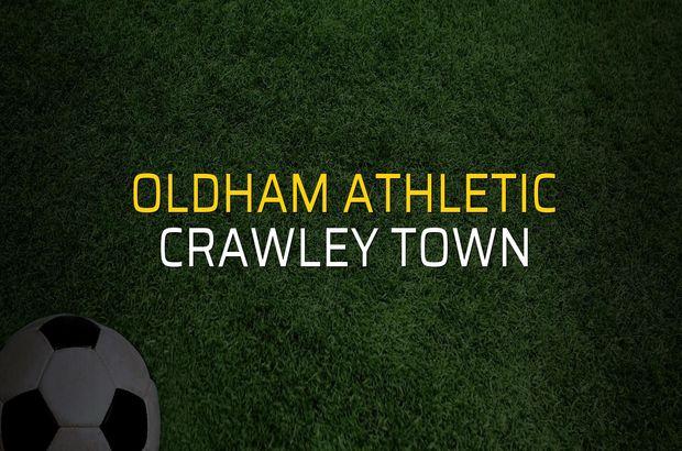 Oldham Athletic - Crawley Town rakamlar