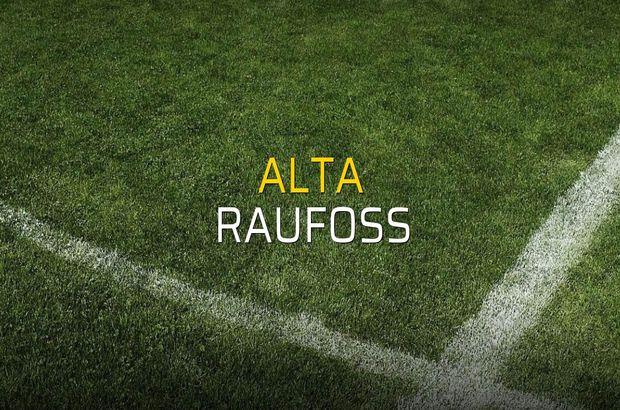 Alta - Raufoss maçı ne zaman?