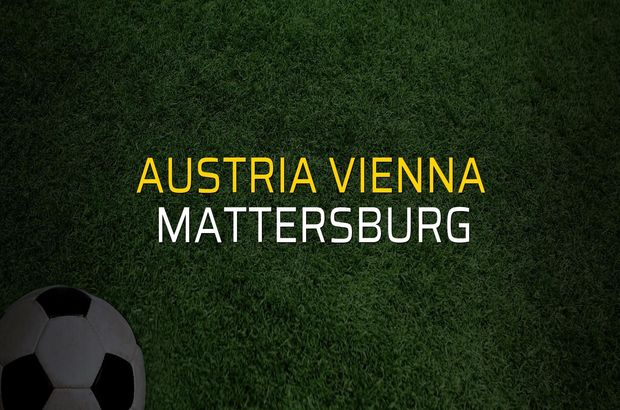 Austria Vienna - Mattersburg rakamlar