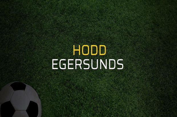 Hodd - Egersunds  maçı öncesi rakamlar