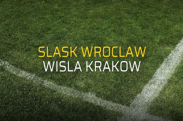 Slask Wroclaw - Wisla Krakow maçı istatistikleri