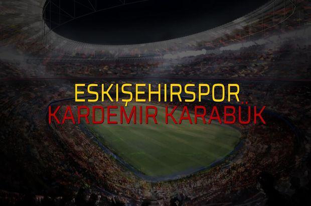 Eskişehirspor - Kardemir Karabük maçı heyecanı