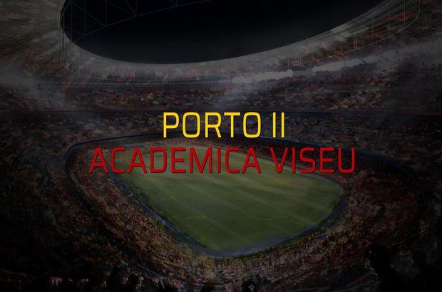 Porto II - Academica Viseu maçı öncesi rakamlar