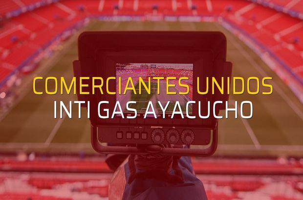 Comerciantes Unidos - Inti Gas Ayacucho maçı öncesi rakamlar
