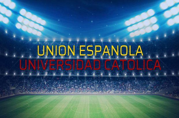 Union Espanola - Universidad Catolica düellosu