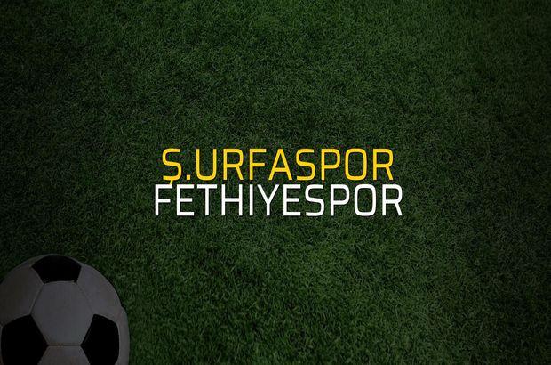 Ş.Urfaspor - Fethiyespor maç önü