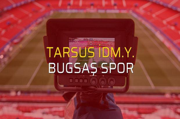 Tarsus İdm.Y. - Bugsaş Spor maçı heyecanı