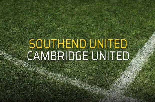 Southend United - Cambridge United sahaya çıkıyor