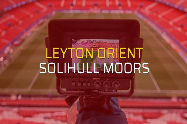 Leyton Orient - Solihull Moors maçı istatistikleri