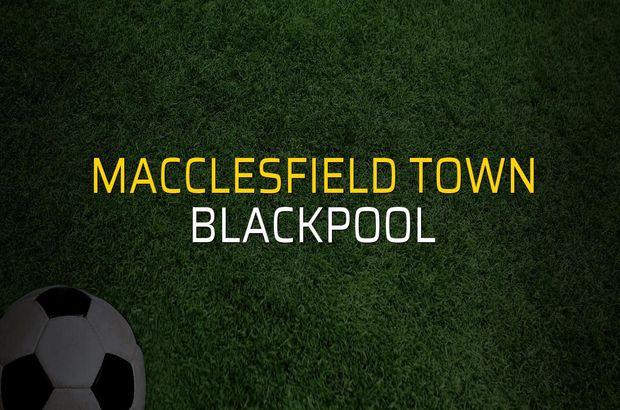 Macclesfield Town - Blackpool maçı istatistikleri