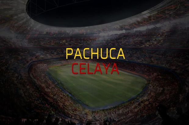 Pachuca - Celaya maçı istatistikleri