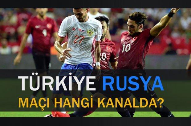 Türkiye - Rusya maçı hangi kanalda?
