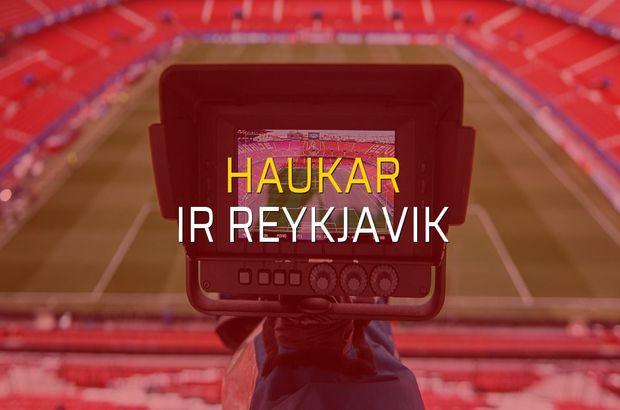 Haukar - IR Reykjavik maçı öncesi rakamlar