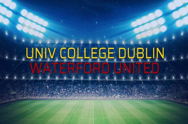 Univ College Dublin - Waterford United maç önü