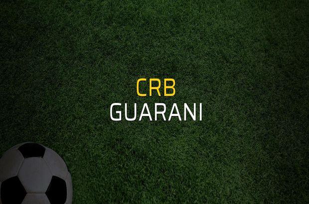 CRB - Guarani maçı ne zaman?