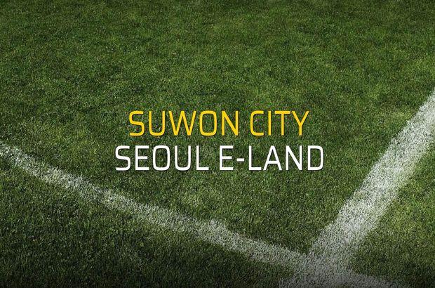 Suwon City - Seoul E-Land maçı öncesi rakamlar