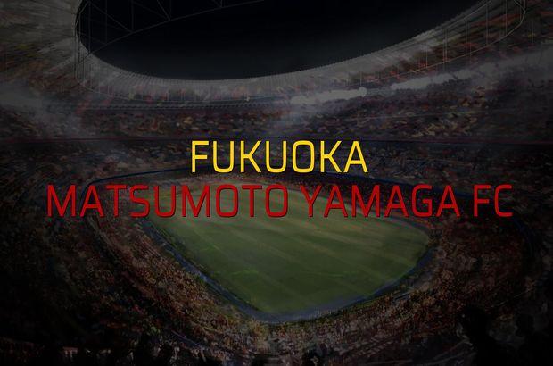 Fukuoka - Matsumoto Yamaga FC maçı öncesi rakamlar