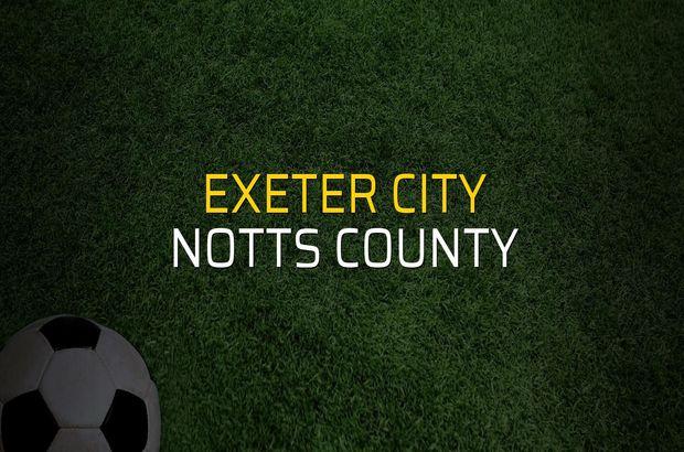 Exeter City - Notts County maç önü