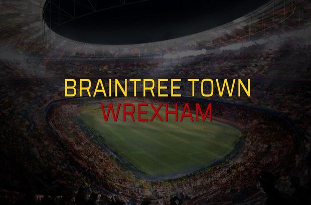 Braintree Town - Wrexham maçı istatistikleri