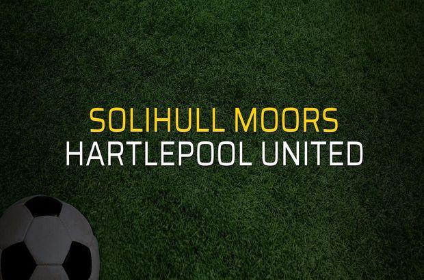 Solihull Moors - Hartlepool United maçı öncesi rakamlar