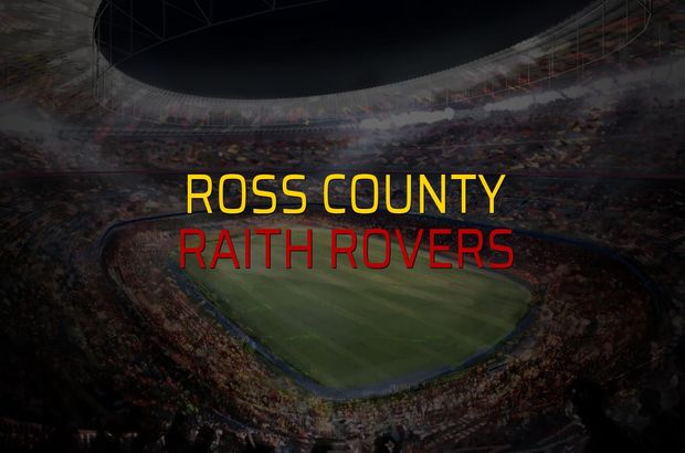 Ross County - Raith Rovers düellosu