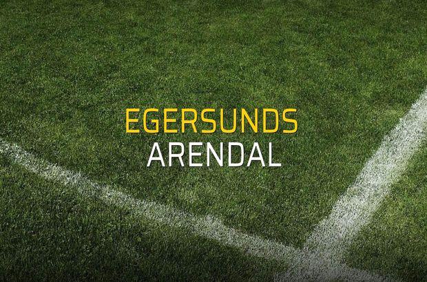 Egersunds  - Arendal maçı ne zaman?