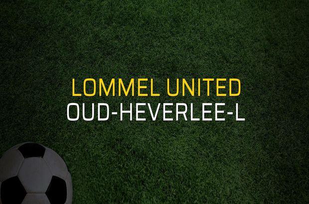 Lommel United - Oud-Heverlee-L düellosu