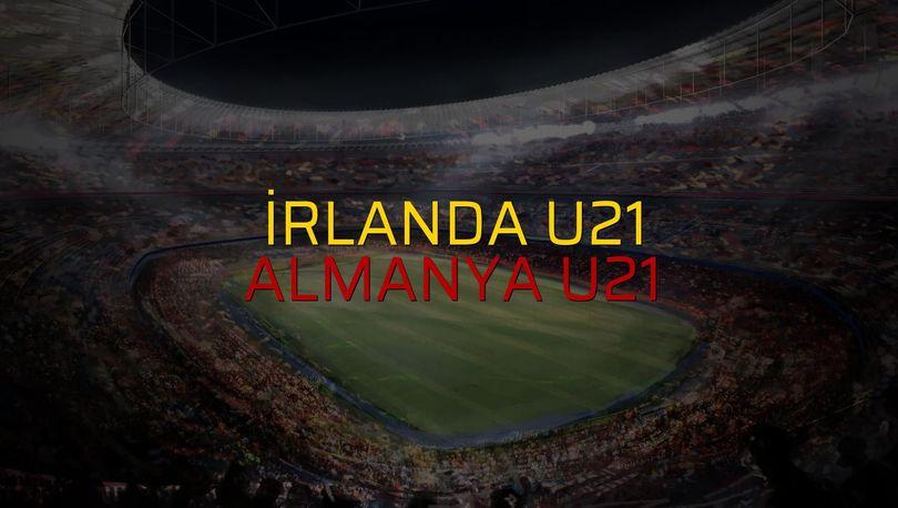 İrlanda U21 - Almanya U21 maç önü