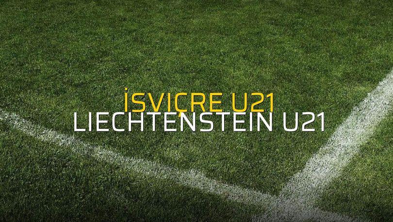 İsviçre U21 - Liechtenstein U21 karşılaşma önü