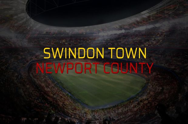 Swindon Town - Newport County maç önü