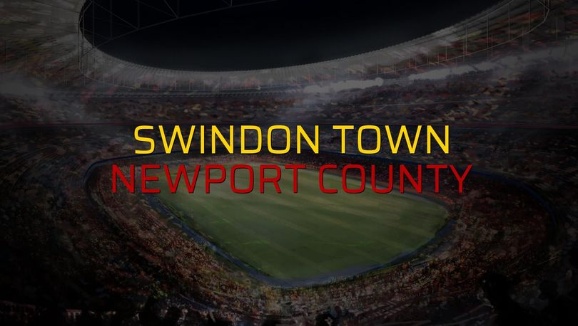 Swindon Town - Newport County maç önü