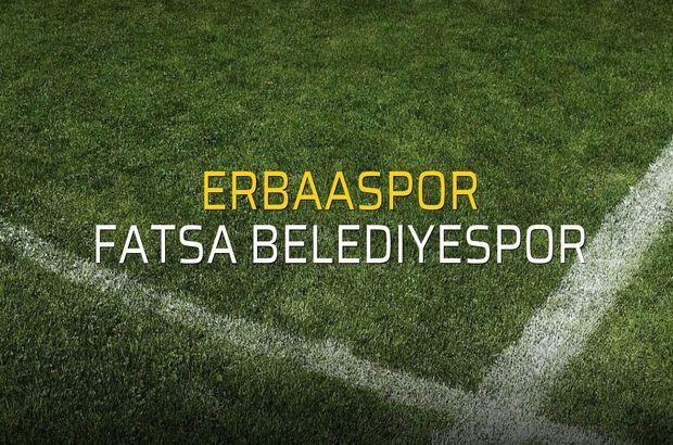 Erbaaspor - Fatsa Belediyespor düellosu