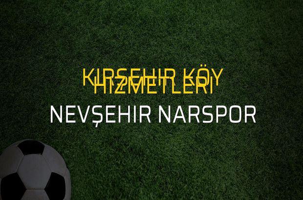 Kırşehir Köy Hizmetleri - Nevşehir Narspor sahaya çıkıyor