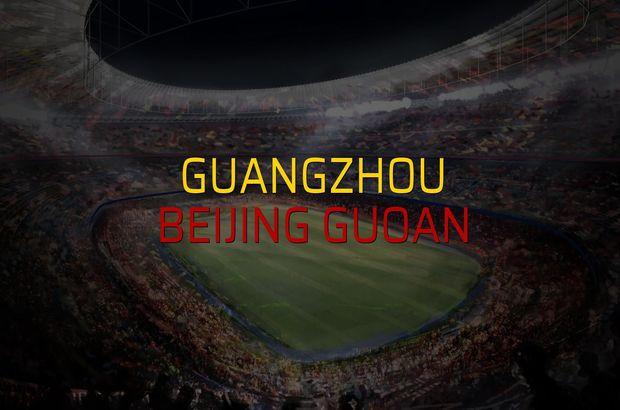 Guangzhou - Beijing Guoan karşılaşma önü