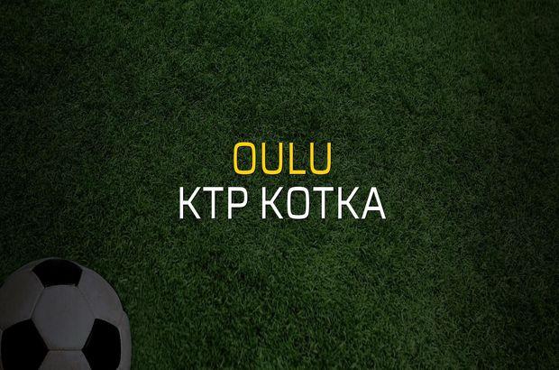 Oulu - KTP Kotka sahaya çıkıyor