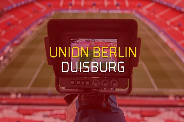 Union Berlin - Duisburg maçı istatistikleri
