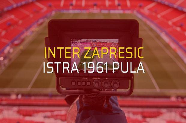 Inter Zapresic - Istra 1961 Pula maçı öncesi rakamlar