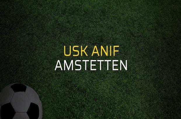 USK Anif - Amstetten maçı ne zaman?