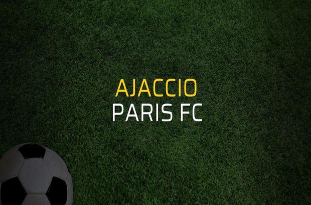 Ajaccio - Paris FC maç önü