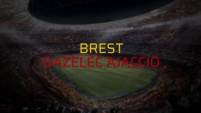 Brest - Gazelec Ajaccio maçı öncesi rakamlar