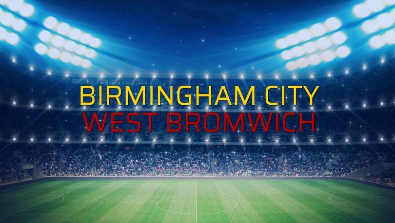 Birmingham City - West Bromwich sahaya çıkıyor