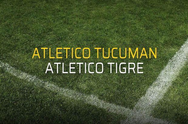 Atletico Tucuman - Atletico Tigre rakamlar