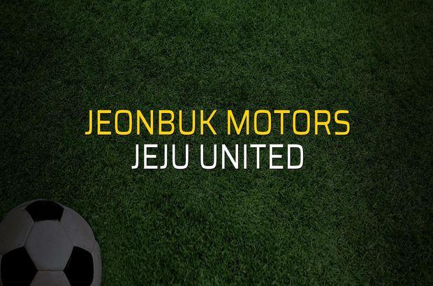 Jeonbuk Motors - Jeju United düellosu