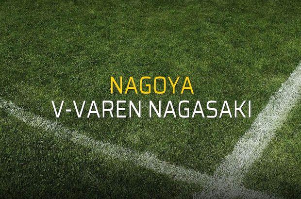 Nagoya - V-Varen Nagasaki maçı ne zaman?