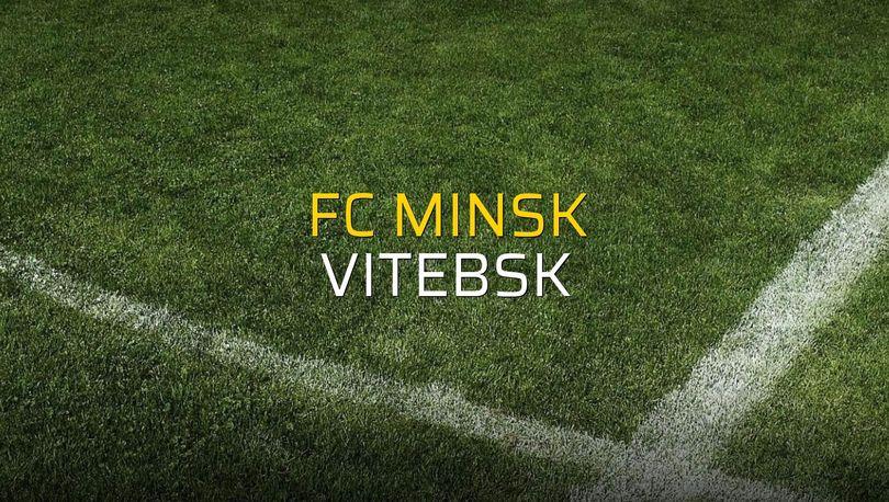 FC Minsk - Vitebsk maçı istatistikleri