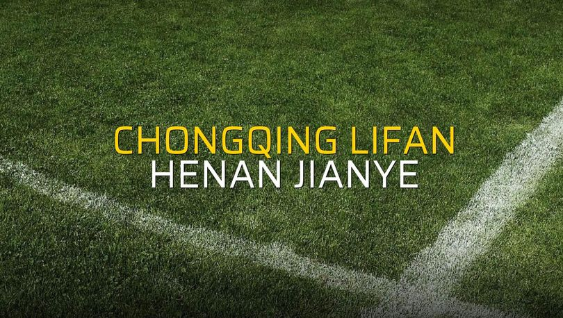 Chongqing Lifan - Henan Jianye maçı heyecanı