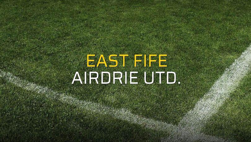 East Fife - Airdrie Utd. karşılaşma önü